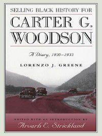 Selling Black History for Carter G. Woodson, Lorenzo J. Greene