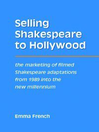 Selling Shakespeare to Hollywood, Emma French