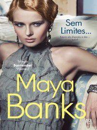 Sem Limites, Maya Banks