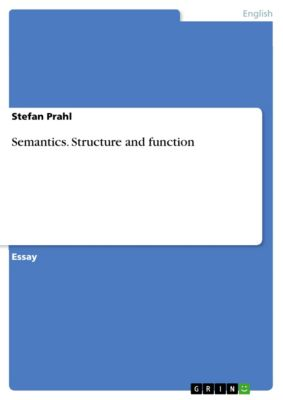 Semantics. Structure and function, Stefan Prahl
