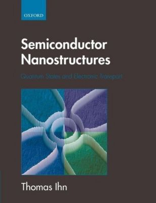 Semiconductor Nanostructures, Thomas Ihn