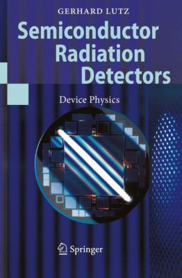 Semiconductor Radiation Detectors, Gerhard Lutz