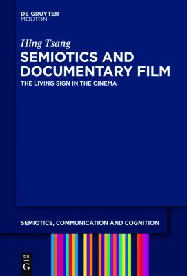 Semiotics and Documentary Film, Hing Tsang