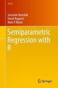 Semiparametric Regression with R, Jaroslaw Harezlak, David Ruppert, Matt Wand