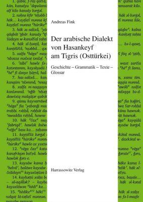Semitica Viva: Der arabische Dialekt von Hasankeyf am Tigris (Osttürkei), Andreas Fink