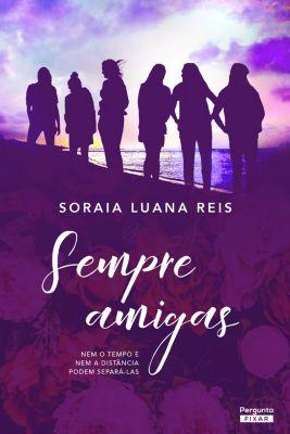 Sempre amigas, Soraia Luana Reis