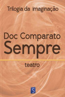 Sempre - Trilogia Da Imaginação, Doc Comparato