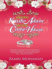 Semurni kasih Adam seutuh cinta Hawa, Zamri Mohamad