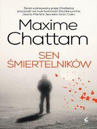 Sen śmiertelników, Maxime Chattam