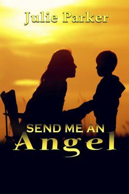 Send Me an Angel, Julie Parker