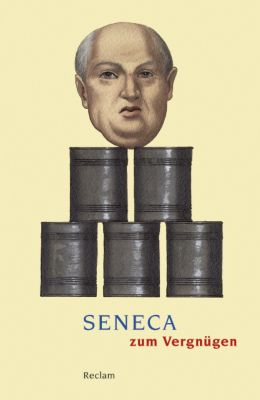 Seneca zum Vergnügen - Seneca |