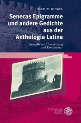 Senecas Epigramme und andere Gedichte aus der Anthologia Latina, Joachim Dingel