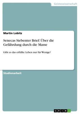 Senecas Siebenter Brief: Über die Gefährdung durch die Masse, Martin Lobitz
