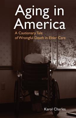 Senior Care Publishing LLC: Aging in America, Karol Charles