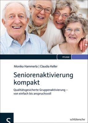 Seniorenaktivierung kompakt, Claudia Keller, Monika Hammerla