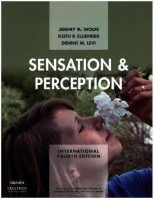 Sensation & Perception, International Edition, Jeremy M. Wolfe, Keith R. Kluender, Dennis M. Levi