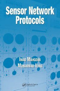 Sensor Network Protocols, Imad Mahgoub, Mohammad Ilyas