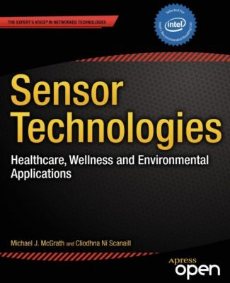 Sensor Technologies, Cliodhna Ni Scanaill, Dawn Nafus, Michael J. McGrath
