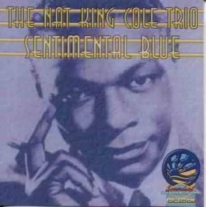 Sentimental Blue, Nat King Trio Cole