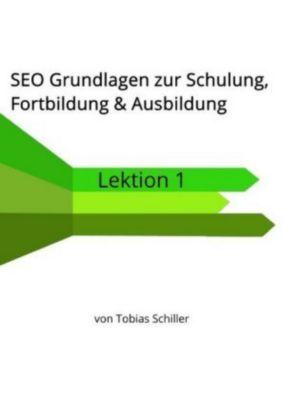 SEO Grundlagen zur Schulung, Fortbildung & Ausbildung - Tobias Schiller |