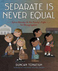 Separate Is Never Equal, Duncan Tonatiuh