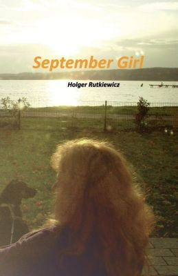 September Girl, Holger Rutkiewicz