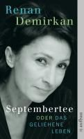 Septembertee oder Das geliehene Leben - Renan Demirkan  