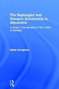 Septuagint and Homeric Scholarship in Alexandria, Sylvie Honigman