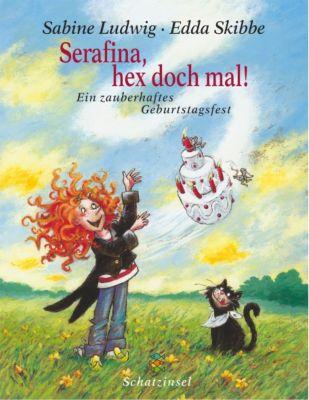 Serafina, hex doch mal!, Sabine Ludwig, Edda Skibbe