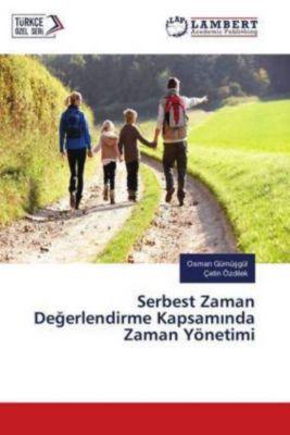 Serbest Zaman Degerlendirme Kapsaminda Zaman Yönetimi, Osman Gümüsgül, Çetin Özdilek