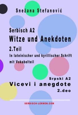 Serbisch A2 Witze und Anekdoten 2.Teil / Srpski A2 Vicevi i anegdote 2.deo, Snezana Stefanovic