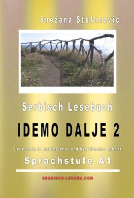 Serbisch Lesebuch Idemo dalje 2: Sprachstufe A1, Snezana Stefanovic