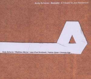 Serenity-A Tribute To Joe Henderson, Andy Scherrer