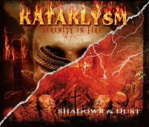 Serenity In Fire/Shadows & Dust, Kataklysm