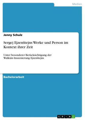 Sergej Ejzenštejns Werke und Person im Kontext ihrer Zeit, Jenny Schulz