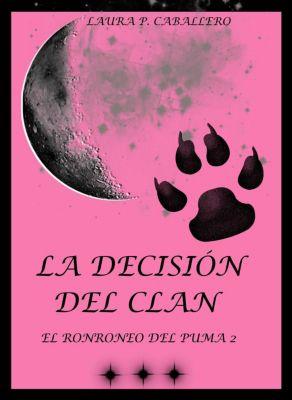 Serie El ronroneo del puma: La decisión del clan (El ronroneo del puma 2), Laura Pérez Caballero