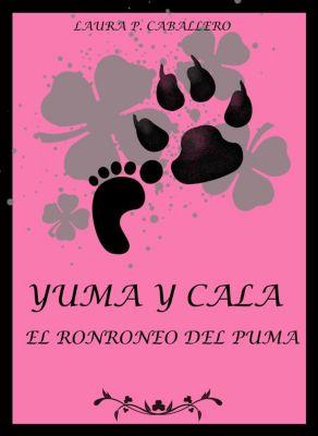 Serie El ronroneo del puma: Yuma y Cala (El ronroneo del puma 1), Laura Pérez Caballero
