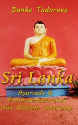 Serie Notizen unterwegs: Sri Lanka, Danka Todorova