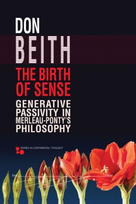 Series in Continental Thought: The Birth of Sense, Don Beith