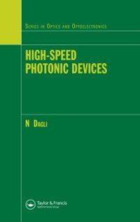 Series in Optics and Optoelectronics: High-Speed Photonic Devices