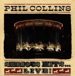 Serious Hits...Live!, Phil Collins