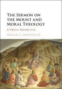 Sermon on the Mount and Moral Theology, III William C. Mattison