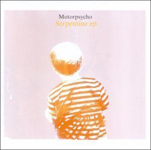 Serpentine, Motorpsycho