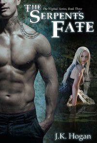 Serpent's Fate (Vigilati, Book 3), J.K. Hogan