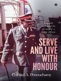 Serve and Live with Honour, Colonel A. Ponnuchamy