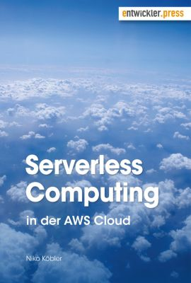 Serverless Computing in der AWS Cloud, Niko Köbler