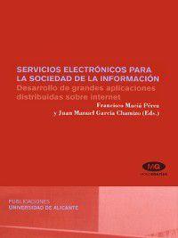 Servicios electrónicos para la sociedad de la información, F. Maciá Pérez, J. M. García Chamizo
