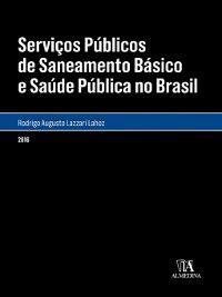 Serviços Públicos de Saneamento Básico e Saúde Púbica no Brasil, Rodrigo Augusto Lazzari Lahoz