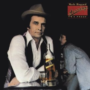 Serving 190 Proof, Merle Haggard