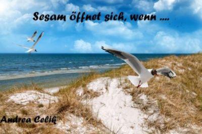 Sesam öffnet sich, wenn..., Andrea Celik